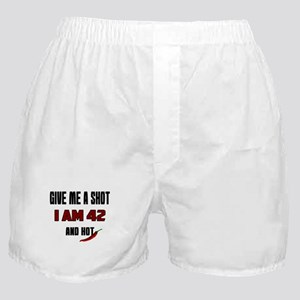 Give Me A Shot I Am 42 And Hot Birthd Boxer Shorts