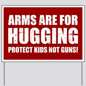 Gun Control Arms Hugging Yard Sign