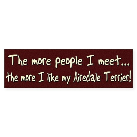 The More People Airedale Terrier Bumper Sticker