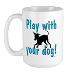 Play With Your Dog Large Mug