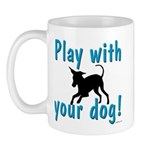 Play With Your Dog Mug