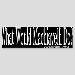 What Would Machiavelli Do? Bumper Sticker
