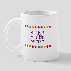 Half Kid, Half Big Brother Mug