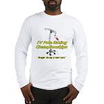 IV Pole Racing Championships Long Sleeve T-Shirt