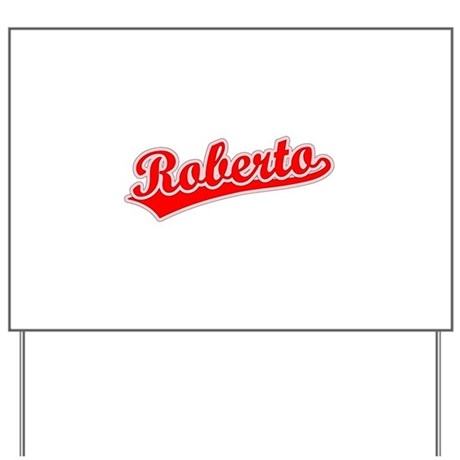 Retro Roberto (Red) Yard Sign