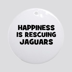 Happiness is rescuing Jaguars Ornament (Round)