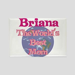 Briana - World's Best Mom Rectangle Magnet