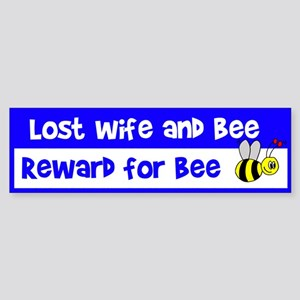 Lost Wife & Bee Bumper Sticker