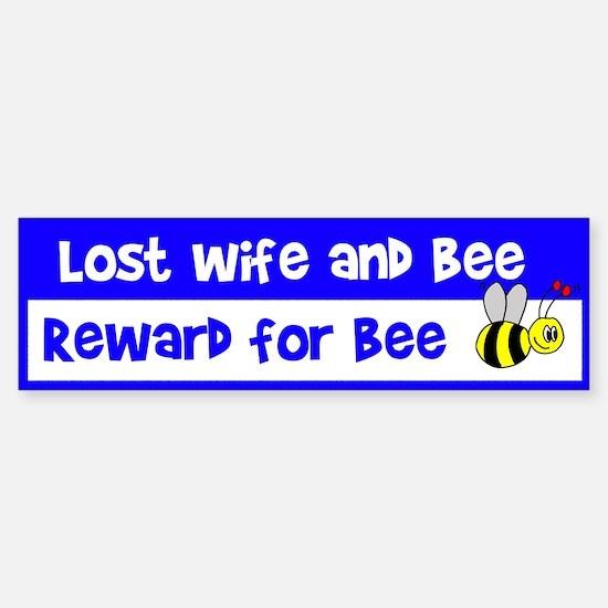 Lost Wife & Bee Bumper Bumper Bumper Sticker
