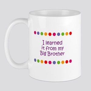 I learned it from my Big Brot Mug