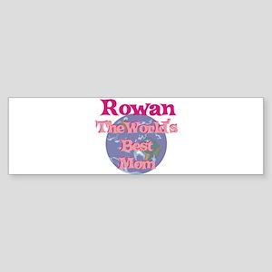 Rowan - World's Best Mom Bumper Sticker