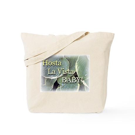 Hosta la vista baby Tote Bag