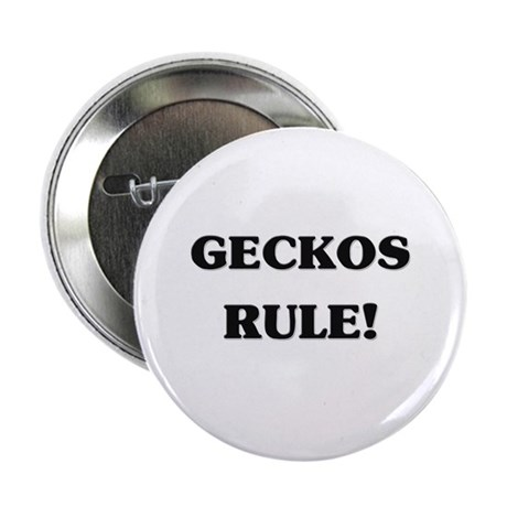 "Geckos Rule 2.25"" Button"