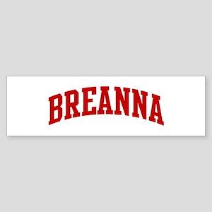 BREANNA (red) Bumper Sticker