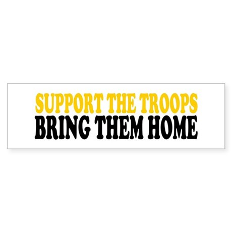 SUPPORT THE TROOPS BRING THEM HOME Bumper Sticker