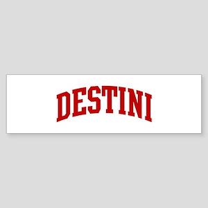DESTINI (red) Bumper Sticker