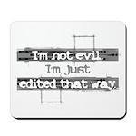 """""""I'm not evil..."""" Mousepad"""