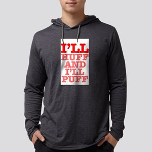 ILL HUFF AND ILL PUFF Long Sleeve T-Shirt