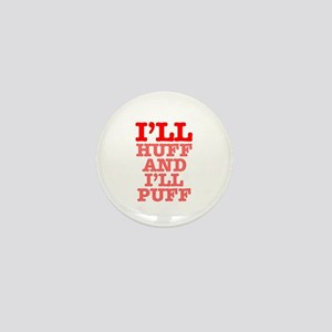 ILL HUFF AND ILL PUFF Mini Button