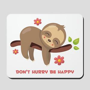 Don't Hurry Sloth Mousepad