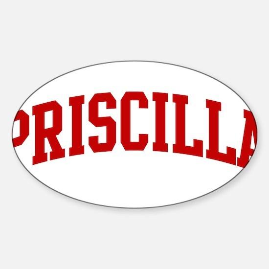 PRISCILLA (red) Oval Bumper Stickers