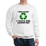 I Recycle Sweatshirt