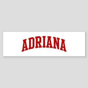 ADRIANA (red) Bumper Sticker