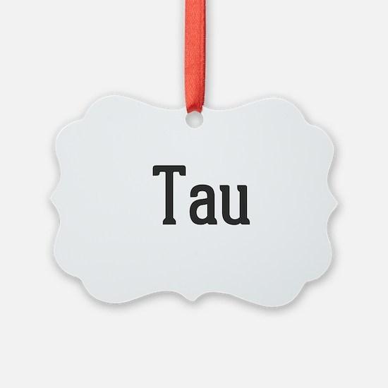 Tau Ornament