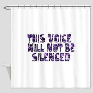 Won't Be Silenced Shower Curtain