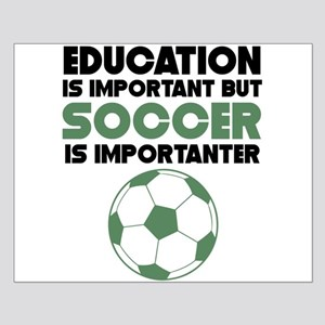 Education Is Important But Soccer Is Importanter P