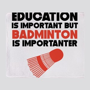 Education Is Important But Badminton Is Importante