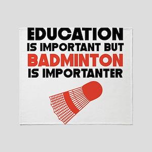 Education Is Important But Badminton Is Importante
