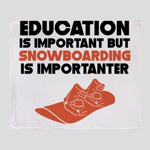 Education Is Important But Snowboarding Is Importa