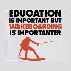 Education Is Important But Wakeboarding Is Importa