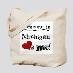 Someone in Michigan Tote Bag
