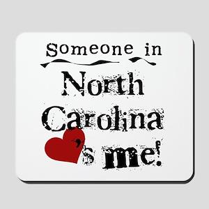 Someone in North Carolina Mousepad