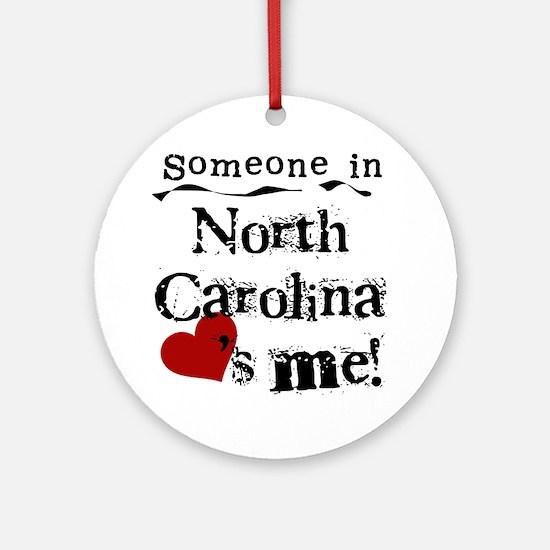 Someone in North Carolina Ornament (Round)