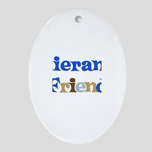 Kieran's Friend Oval Ornament