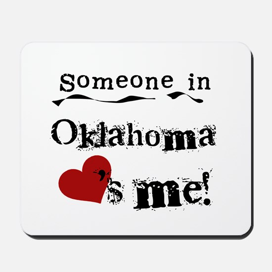 Someone in Oklahoma Mousepad