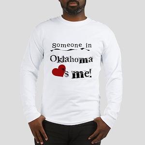 Someone in Oklahoma Long Sleeve T-Shirt