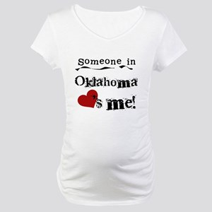 Someone in Oklahoma Maternity T-Shirt