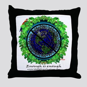 """Enough is Enough"" Throw Pillow"