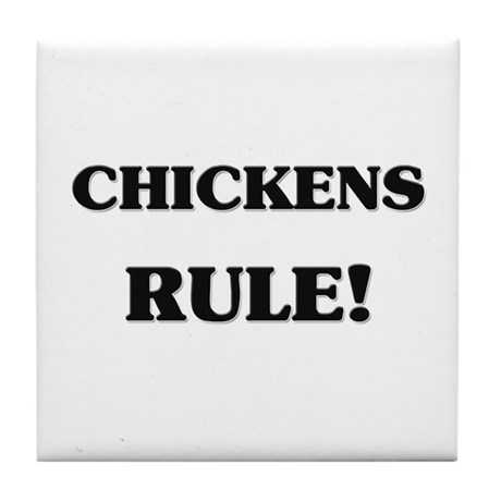 Chickens Rule Tile Coaster