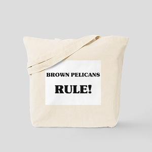 Brown Pelicans Rule Tote Bag