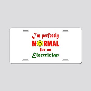 I'm Perfectly normal for an Aluminum License Plate