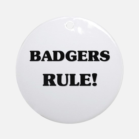 Badgers Rule Ornament (Round)