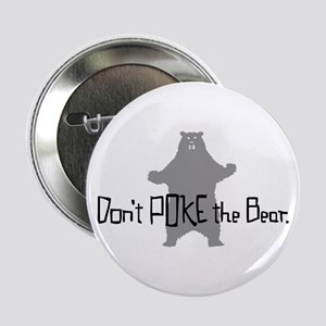 "Don't Poke The Bear 2.25"" Button"
