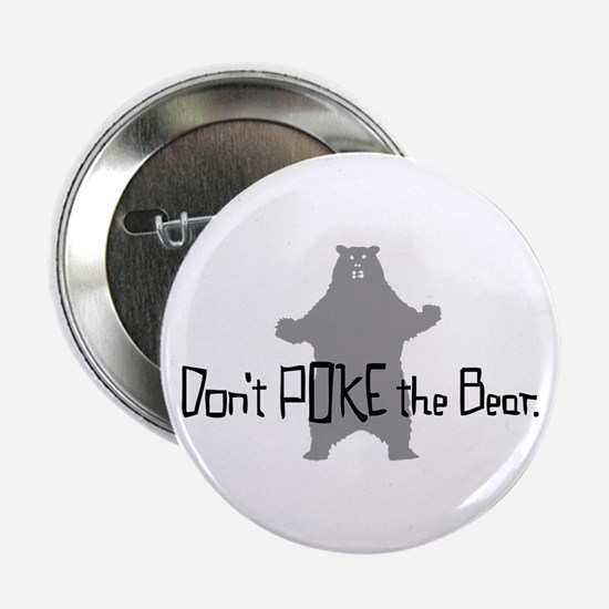 """Don't Poke The Bear 2.25"""" Button"""
