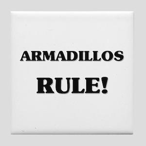 Armadillos Rule Tile Coaster