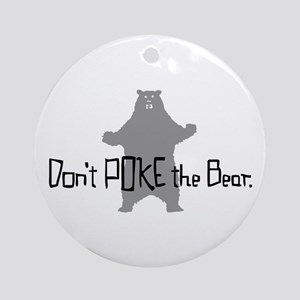 Don't Poke The Bear Ornament (Round)